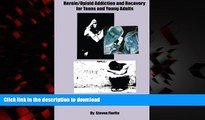 Buy books  Heroin/Opioid Addiction and Recovery for Teens and Young Adults: A Complete A to Z