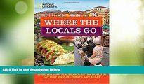Big Deals  Where the Locals Go: More Than 300 Places Around the World to Eat, Play, Shop,