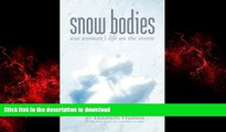 liberty book  Snow Bodies: One Woman s Life on the Streets online for ipad