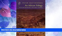 Big Deals  African Trilogy: The Tree Where Man Was Born/   African Silences/Sand Rivers  Full Read