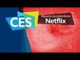 Resumo da conferência da Netflix na CES 2016 - TecMundo