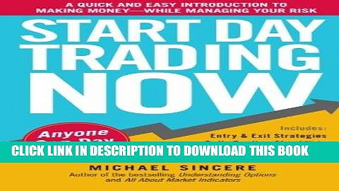 Best Seller Start Day Trading Now: A Quick and Easy Introduction to Making Money While Managing