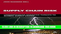 Ebook Supply Chain Risk: Understanding Emerging Threats to Global Supply Chains Free Read