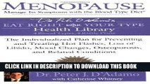 Ebook Menopause: Manage Its Symptoms with the Blood Type Diet: The Individualized Plan for