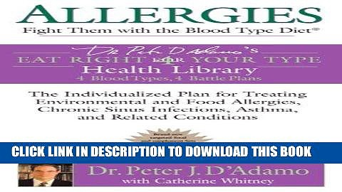 Best Seller Allergies: Fight them with the Blood Type Diet: The Individualized Plan for Treating
