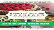 Best Seller The Whole Life Nutrition Cookbook: Over 300 Delicious Whole Foods Recipes, Including