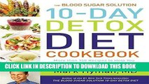 Best Seller The Blood Sugar Solution 10-Day Detox Diet Cookbook: More than 150 Recipes to Help You