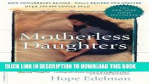 Read Now Motherless Daughters: The Legacy of Loss, 20th Anniversary Edition Download Online