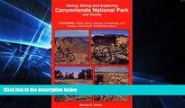 Must Have  Hiking, Biking and Exploring Canyonlands National Park and Vicinity : Hikng, Biking,
