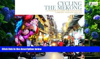 Best Buy Deals  Cycling the Mekong;: Cycling Through Southeast Asia (Cycling Adventures) (Volume