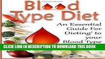 Best Seller Blood Type Diet: An Essential Guide For Eating Based On Your Blood Type (blood type,