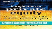 Best Seller Introduction to Private Equity: Venture, Growth, LBO and Turn-Around Capital Free Read