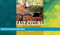 Ebook deals  Easy Cycling Around Vancouver: Fun Day Trips for All Ages  Most Wanted
