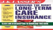Best Seller J.K. Lasser s Choosing the Right Long-Term Care Insurance (J.K. Lasser--Practical