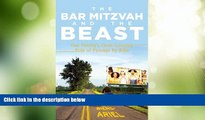 Buy NOW  The Bar Mitzvah and Beast: One Family s Cross-Country Ride of Passage by Bike  Premium