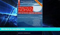 Must Have  The Practical Nomad: How to Travel Around the World, 2nd Edition  Buy Now