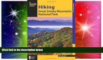 Must Have  Hiking Great Smoky Mountains National Park (Regional Hiking Series)  Most Wanted