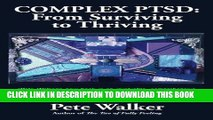 Read Now Complex PTSD: From Surviving to Thriving: A GUIDE AND MAP FOR RECOVERING FROM CHILDHOOD