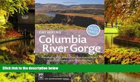 Ebook Best Deals  Day Hiking Columbia River Gorge: National Scenic Area, Silver Star Scenic Area,