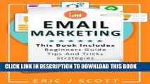 [FREE] EBOOK Email Marketing: This Book Includes  Email Marketing Beginners Guide, Email Marketing