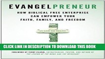 [READ] EBOOK Evangelpreneur: How Biblical Free Enterprise Can Empower Your Faith, Family, and