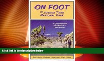 Deals in Books  On Foot in Joshua Tree National Park: A Comprehensive Hiking Guide  Premium Ebooks