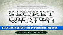 [READ] EBOOK The Entrepreneur s Secret to Creating Wealth: How The Smartest Business Owners Build