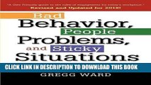 [FREE] EBOOK Bad Behavior, People Problems and Sticky Situations: A Toolbook for Managers and Team
