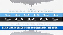 [FREE] EBOOK The Soros Lectures: At the Central European University BEST COLLECTION