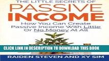 [FREE] EBOOK Passive Income: How You Can Create Passive Income With Little Or No Money At All!