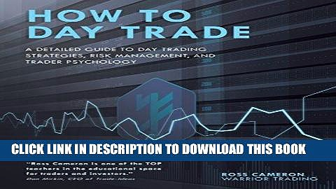 [READ] EBOOK How to Day Trade: A Detailed Guide to Day Trading Strategies, Risk Management, and