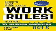 [FREE] EBOOK Work Rules!: Insights from Inside Google That Will Transform How You Live and Lead