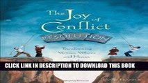 [FREE] EBOOK The Joy of Conflict Resolution: Transforming Victims, Villains and Heroes in the