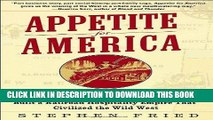 [FREE] EBOOK Appetite for America: How Visionary Businessman Fred Harvey Built a Railroad