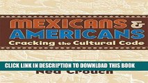 [FREE] EBOOK Mexicans   Americans: Cracking the Culture Code ONLINE COLLECTION