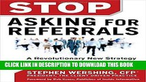 [READ] EBOOK Stop Asking for Referrals:  A Revolutionary New Strategy for Building a Financial