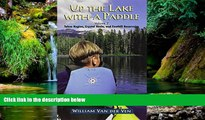 Ebook Best Deals  Up the Lake With a Paddle - Canoe and Kayak Guide - Tahoe Region, Crystal Basin,
