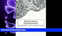 READ book  Sketching ZenDoodle: Beginners drawing book (Doodle Art) (Volume 2)  FREE BOOOK ONLINE
