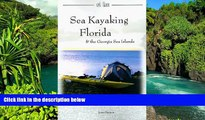 Must Have  Sea Kayaking Florida   the Georgia Sea Islands  Most Wanted
