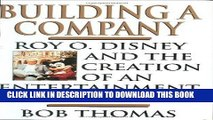 [FREE] EBOOK Building a Company: Roy O. Disney and the Creation of an Entertainment Empires ONLINE
