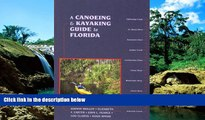 Must Have  A Canoeing and Kayaking Guide to Florida (Canoe and Kayak Series)  Buy Now