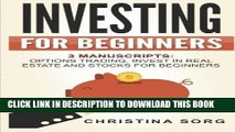 [READ] EBOOK Investing for Beginners: 3 Manuscripts: Options Trading, Invest in Real Estate and
