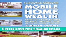 [READ] EBOOK Mobile Home Wealth: How to Make Money Buying, Selling and Renting Mobile Homes ONLINE