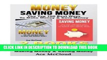 [READ] EBOOK Money: Saving Money: The Top 100 Best Ways To Make Money   Save Money: 2 books in 1: