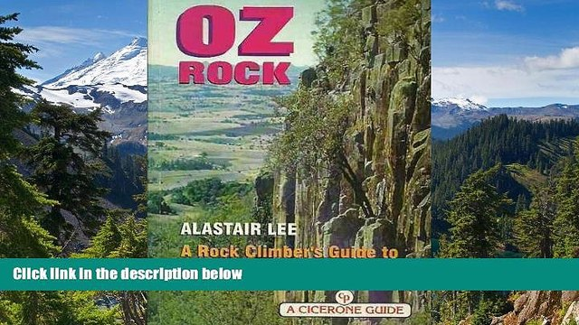 Must Have  Oz Rock: Rock Climber s Guide to Australian Craggs (Cicerone Climbing Overseas)  Full