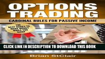 [FREE] EBOOK Options Trading: Cardinal Rules for Passive Income (Stocks, Options, Investing,