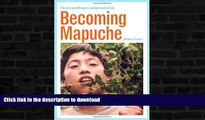 READ  Becoming Mapuche: Person and Ritual in Indigenous Chile (Interp Culture New Millennium)