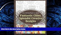 READ book  City Coloring Book for Adults Fantastic Cities, Splendid Creative Designs (Cities