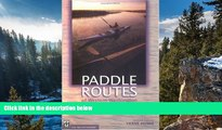 Big Deals  Paddle Routes of Western Washington: 50 Flatwater Trips for Canoe and Kayak  Best Buy