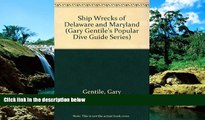 Must Have  Shipwrecks of Delaware and Maryland (Gary Gentile s Popular Dive Guide Series)  Full